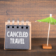 Canceled Travel. Travel plans. Change of plans for traveling and vacation because of Coronavirus or other matter